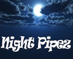 Night Pipez